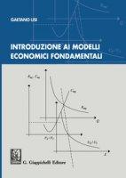 Introduzione ai modelli economici fondamentali - Lisi Gaetano