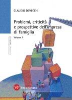 Problemi, criticità e prospettive dell'impresa di famiglia. Vol. 1 - Claudio Devecchi