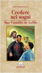 Copertina di 'Credere nei sogni. San Camillo de Lellis'