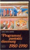 Programmi pastorali diocesani (1980-1990) - Martini Carlo M.
