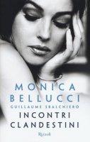 Incontri clandestini - Bellucci Monica, Sbalchiero Guillaume