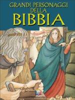 I grandi personaggi della Bibbia - Anne de Graaf , Alex Ben