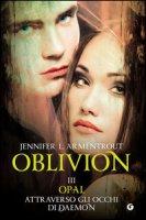 Opal attraverso gli occhi di Daemon. Oblivion - Armentrout Jennifer L.