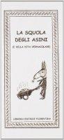 La squola degli asini (e della vita vernacolare) - Degli Innocenti Giampietro, Useli Sandro
