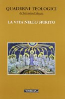 La vita nello Spirito - Quaderni teologici del Seminario di Brescia