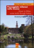 Passeggiate milanesi nella musica. Sei percorsi musicali nella città Ediz. italiana e inglese - Boneschi Marta, Nicora Laura
