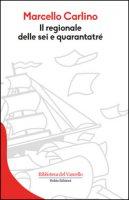 Il regionale delle sei e quarantatré - Carlino Marcello