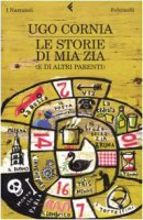 Le storie di mia zia (e di altri parenti) - Cornia Ugo