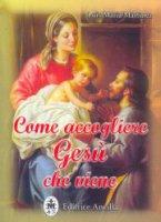 Come accogliere Gesù che viene - Martínez Luis M.
