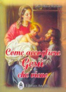 Copertina di 'Come accogliere Gesù che viene'