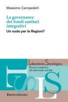 La governance dei fondi sanitari integrativi. Un ruolo per le Regioni? - Campedelli Massimo