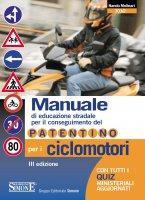 Manuale di Educazione Stradale per il conseguimento del Patentino per i Ciclomotori - Redazioni Edizioni Simone