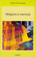 Religione e memoria - Hervieu Léger Danièle