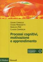 Processi cognivitivi, motivazione e apprendimento. Con Contenuto digitale per download e accesso on line - Cornoldi Cesare, Meneghetti Chiara, Moè Angelica