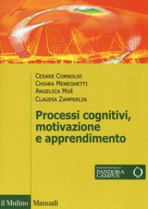 Copertina di 'Processi cognivitivi, motivazione e apprendimento. Con Contenuto digitale per download e accesso on line'