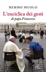 Copertina di 'L'enciclica dei gesti di papa Francesco'