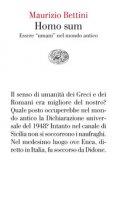 Homo sum. Essere «umani» nel mondo antico - Bettini Maurizio