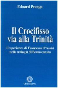 Copertina di 'Crocifisso. Via alla Trinità'