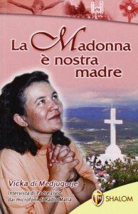 Copertina di 'La Madonna è nostra madre'