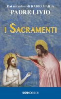 I sacramenti - Padre Livio Fanzaga