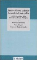 Stato e Chiesa in Italia. Le radici di una svolta. Atti del Convegno della Fondazione Michele Pellegrino (Torino, 23 novembre 2007)