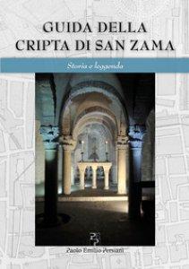 Copertina di 'Guida della cripta di San Zama. Storia e leggenda'