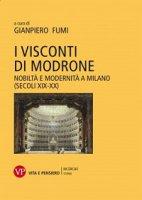 Visconti di Modrone. Nobiltà e modernità a Milano (secoli XIX-XX) (I)