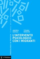 L'intervento psicologico con i migranti - Andrea Davolo, Tiziana Mancini