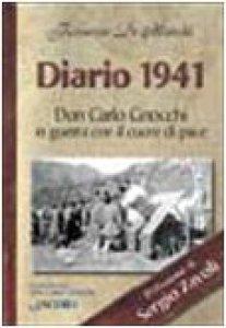 Copertina di 'Diario 1941. Don Carlo Gnocchi in guerra con cuore di pace'