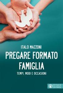 Copertina di 'Pregare formato famiglia'
