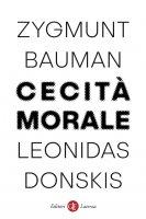 Cecità morale - Zygmunt Bauman, Leonidas Donskis