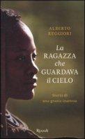 La ragazza che guardava il cielo - Reggiori Alberto