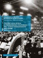 Teatro alla Scala e promozione culturale nel lungo Sessantotto milanese - Siel Agugliaro