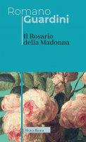 Il Rosario della Madonna - Romano Guardini