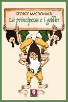 La principessa e i goblin - George MacDonald