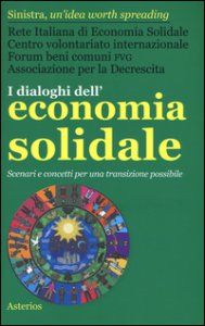 Copertina di 'I dialoghi dell'economia solidale. Scenari e concetti per una transizione possibile'