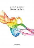 L'Amore esiste - Liliana Nardese