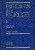 Enchiridion delle encicliche. Ediz. bilingue [vol_3] / Leone XIII (1878-1903) - Leone XIII