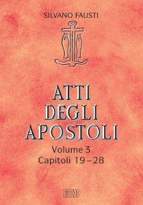 Copertina di 'Atti degli apostoli. Volume 3. Capitoli 19-28'