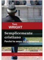 Semplicemente cristiano - Wright Nigel T.