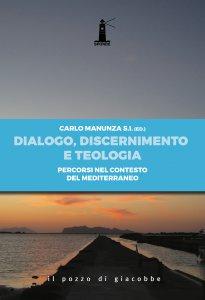 Copertina di 'Dialogo, discernimento e teologia'
