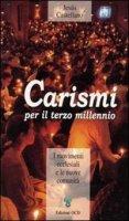 Carismi per il terzo millennio. I movimenti ecclesiali e le nuove comunità - Castellano Cervera Jesús