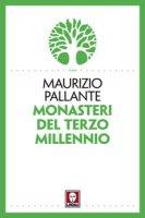 Monasteri del terzo millennio. - Maurizio Pallante