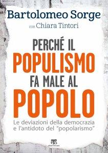 Copertina di 'Perché il populismo fa male al popolo'