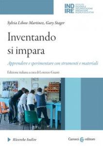Copertina di 'Inventando si impara. Apprendere e sperimentare con strumenti e materiali'
