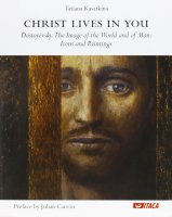 Christ lives in you. Dostoyevsky. The image of the world and of man: icons and paintings. - Tat'jana Kasatkina