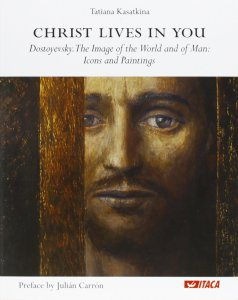 Copertina di 'Christ lives in you. Dostoyevsky. The image of the world and of man: icons and paintings.'