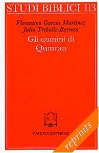 Copertina di 'Gli uomini di Qumran. Letteratura, struttura sociale e concezioni religiose'