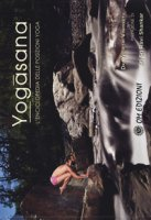 Yogasana. L'enciclopedia delle posizioni yoga - Vishvketu Ph. D