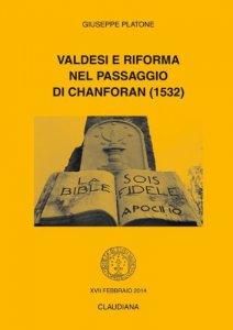 Copertina di 'Valdesi e Riforma nel passaggio di Chanforan (1532).'